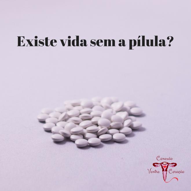Pílula by Conexão Ventre Coração